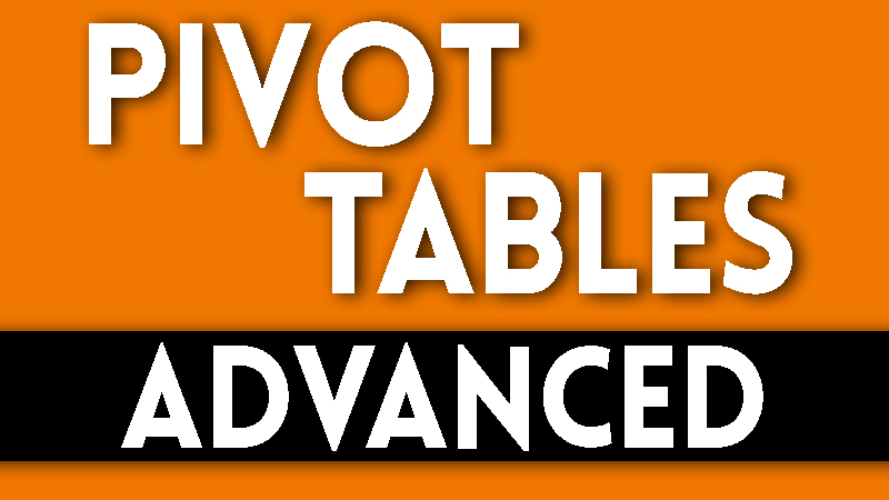 Excel Advanced Pivot Tables
