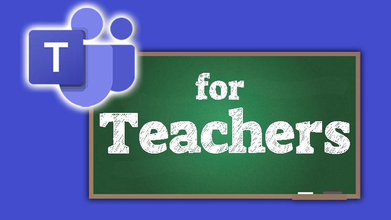 Microsoft Teams for Teachers